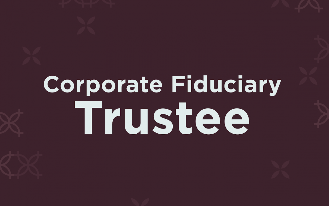 CORPORATE FIDUCIARY TRUSTEE